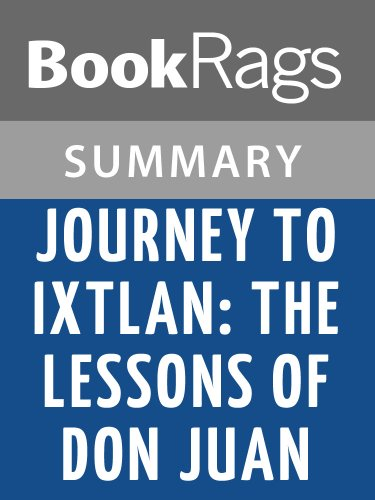 BookRags - Journey to Ixtlan: The Lessons of Don Juan by Carlos Castaneda   Summary & Study Guide