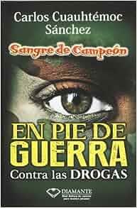 Sangre de campeon en pie de guerra contra las drogas (Spanish Edition