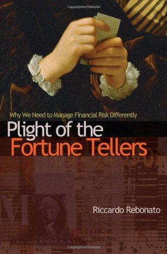 plight-of-the-fortune-tellers-why-we-need-to-manage-financial-risk-differently