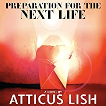 Preparation for the Next Life (       UNABRIDGED) by Atticus Lish Narrated by Robertson Dean