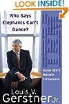 Who Says Elephants Can't Dance? Insid...