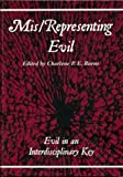 img - for Mis/representing Evil: Evil in an Interdisciplinary Key (At the Interface) book / textbook / text book
