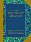 Letters Of Thomas Langton To Mrs. Thomas Hornby : 1815 To 1818. With Portraits And A Notice Of His Life