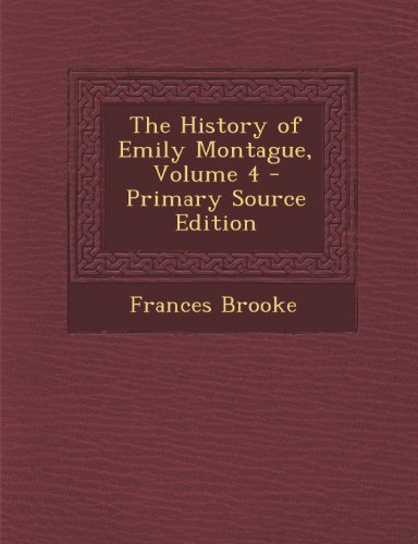 The History of Emily Montague, Volume 4