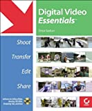 img - for Digital Video Essentials: Shoot, Transfer, Edit, Share book / textbook / text book