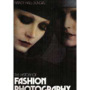 The history of fashion photography Nancy Hall-Duncan