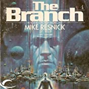 The Branch | [Mike Resnick]
