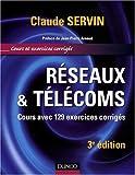 echange, troc Claude Servin - Réseaux & télécoms : Cours avec 129 exercices corrigés