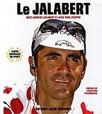echange, troc Laurent Jalabert, Jean-Paul Vespini - Le Jalabert
