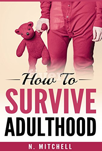 How To Survive Adulthood.
