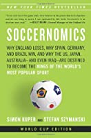 Soccernomics: Why England Loses, Why Spain, Germany, and Brazil Win, and Why the U.S., Japan, Australia--And Even Iraq--Are Destined