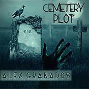 Cemetery Plot | [Alex Granados]