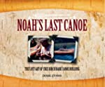 Noah's Last Canoe: The Lost Art of Cr...