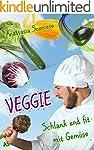 Veggie - schlank und fit mit Gem�se:...