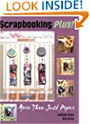 Scrapbooking Plus! More Than Just Paper