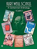 Kurt Weill Songs: A Centennial Anthology Volume 2 PVG