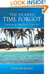 The Islands Time Forgot: Exploring Th...