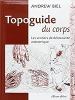 Topoguide du corps : les sentiers de découverte anatomique
