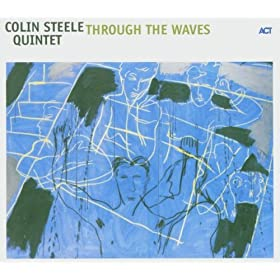 Colin Steele Quintet - Through The Waves