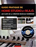 Guide pratique de home studio et MAO...