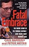 Fatal Embrace: The Inside Story Of The Thomas Capano/Anne Marie Fahey Murder Case (St. Martin's True Crime Library) (0312970315) by Meyer, Peter