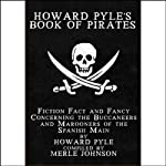 Howard Pyle's Book of Pirates | Howard Pyle,Merle Johnson
