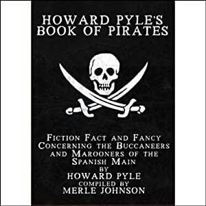 Howard Pyle's Book of Pirates | [Howard Pyle, Merle Johnson]