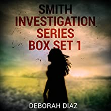 Smith Investigation Series, Box Set 1 Audiobook by Deborah Diaz Narrated by Diana Michelle