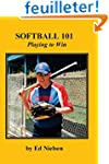 Softball 101: Playing to Win