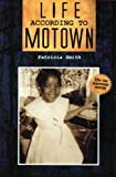 Life According to Motown (0962428728) by Smith, Patricia