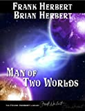 Man of Two Worlds by Frank Herbert and Brian Herbert