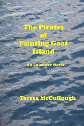 The Pirates of Fainting Goat Island: An Enhancer Novel