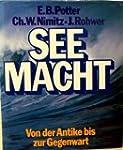 Seemacht. Eine Seekriegsgeschichte vo...