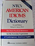 Ntc's American Idiom Dictionary (National Textbook Language Dictionaries) (0844208256) by Spears, Richard A.