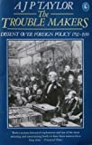 The trouble makers: dissent over foreign policy 1792-1939 (0140225757) by A.J.P. TAYLOR
