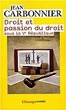echange, troc Jean Carbonnier - Droit et passion du droit sous la Ve République