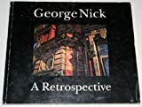 img - for George Nick: A Retrospective (January 18 - February 20, 1993) book / textbook / text book