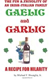 Gaelic & Garlic: . . . a Recipe for Hilarity