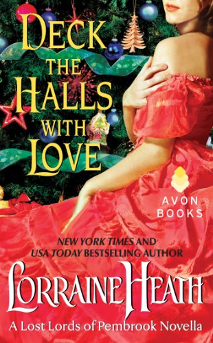 Deck the Halls With Love: A Lost Lords of Pembrook Novella by Lorraine Heath