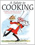 A Salute to Cooking: Celebrity Recipes in Aid of the Chelsea Pensioners