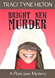 Bright New Murder: A Plain Jane Mystery (The Plain Jane Mysteries, a Cozy Christian Collection)