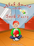 img - for Alek Smart and the Tooth Fairy book / textbook / text book