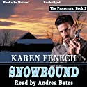 Snowbound: The Protectors, 2 (       UNABRIDGED) by Karen Fenech Narrated by Andrea Bates