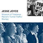 Museum of Tolerance Racism / Tunnel Traffic / Stumpy | Jesse Joyce