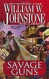 Savage Guns (Blood Valley, Book 3) (Cotton Pickens)