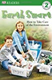 DK Readers L2: Earth Smart: How to Take Care of the Environment