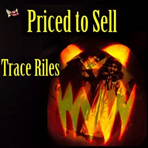 Priced to Sell | [Trace Riles]