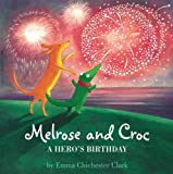 Hero's Birthday (Melrose & Croc) (0007258666) by Clark, Emma Chichester
