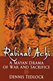 Rabinal Achi: A Mayan Drama of War and Sacrifice (0195139755) by Tedlock, Dennis