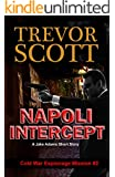 Napoli Intercept: A Jake Adams Short Story (Cold War Espionage Mission Book 2)